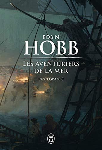 Les Aventuriers de la mer, L'intégrale 3 : Le seigneur des Trois Règnes ; Ombres et flammes ; Les marches du trône