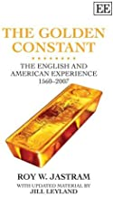 The Golden Constant: The English and American Experience 1560-2007 No Stated edition by Jastram, Roy W., Leyland, Jill (2009) Hardcover