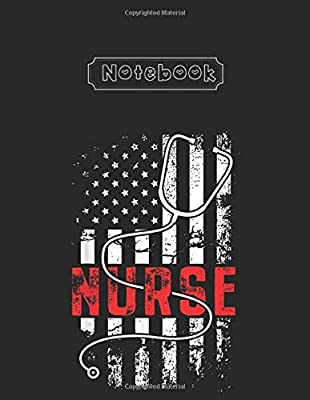 Notebook: Patriotic Nurse With Flag Stethoscope Lined Pages Notebook White Paper Blank Journal 8'' x 11'' x 108 Pages with Black Cover for Friend - Teammate - Mom - or Anyone by Independently published