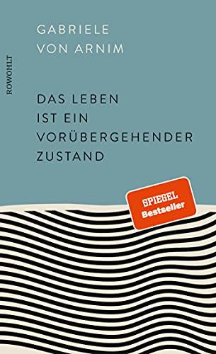 Buchseite und Rezensionen zu 'Das Leben ist ein vorübergehender Zustand' von Gabriele von Arnim