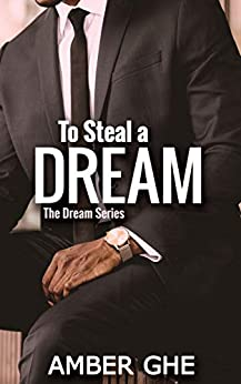 To Steal a Dream (The Dream Series Book 1) by [Amber Ghe]