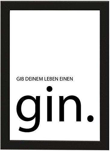 PICSonPAPER Poster DIN A4 Gib Deinem Leben einen Gin, gerahmt mit schwarzem Bilderrahmen, Geschenk, Geschenkidee, Geburtstagsgeschenk, Poster mit Rahmen, Kunstdruck, Typographie (Gib Deinem Leben)