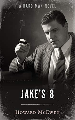 Jake's 8: A Hard Man Novel (The Hard Man Series)