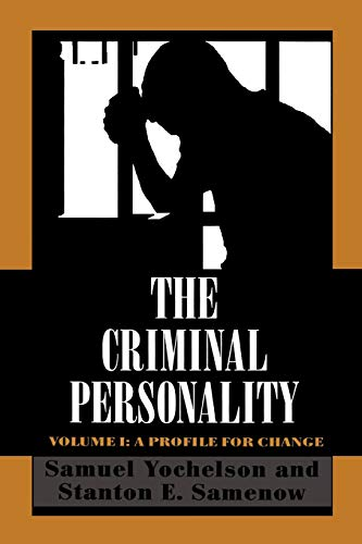 The Criminal Personality: A Profile for Change (Volume I)