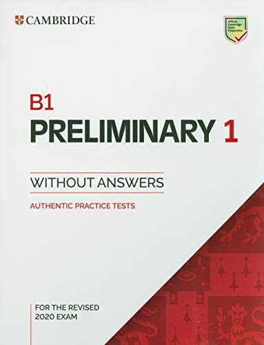 B1 preliminary for schools. For revised exam from 2020. Student book without answers. Per le Scuole superiori (Vol. 1): Authentic Practice Tests