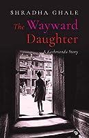 The Wayward Daughter: A Kathmandu Story