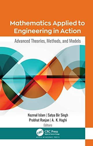 Mathematics Applied to Engineering in Action: Advanced Theories, Methods, and Models Front Cover