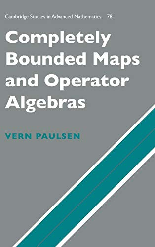 Completely Bounded Maps and Operator Algebras (Cambridge Studies in Advanced Mathematics, Band 78)