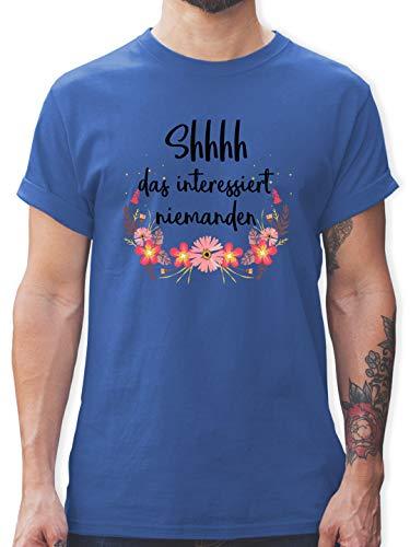 Sprüche - Shhhh das interessiert niemanden - XL - Royalblau - Spruch - L190 - Tshirt Herren und Männer T-Shirts