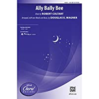 Ally Bally Bee - Music by Robert Coltart / arr., with new words and music, by Douglas E. Wagner - Choral Octavo - SSA