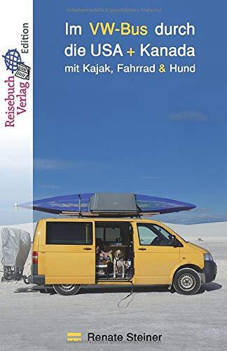 Im VW-Bus durch die USA und Kanada: mit Kajak, Fahrrad & Hund