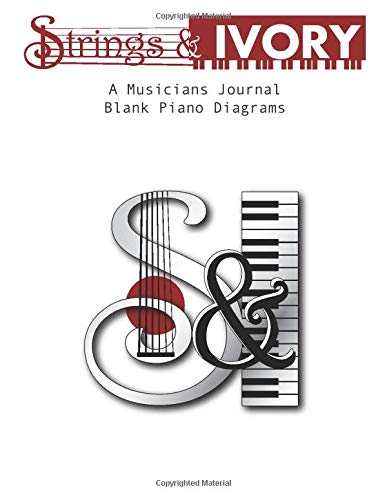 Strings & Ivory: A Musicians Journal Blank Piano Diagrams