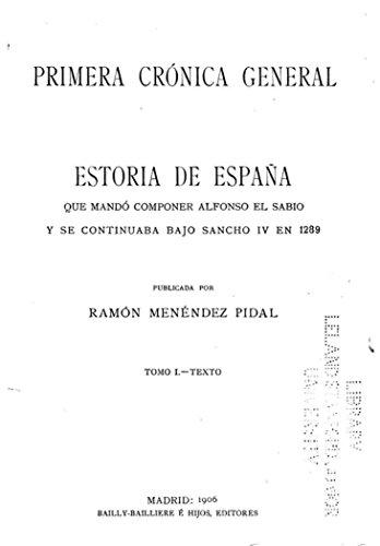 Primera crónica general de España que mandó componer Alfonso el Sabio y se continuaba bajo Sancho IV en 1289 - Tomo I eBook: Alfonso X: Amazon.es: Tienda Kindle