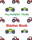 My Monster Trucks Sticker Book: Collect All My Love Stickers, Large Size 8' x 10', 60 pages