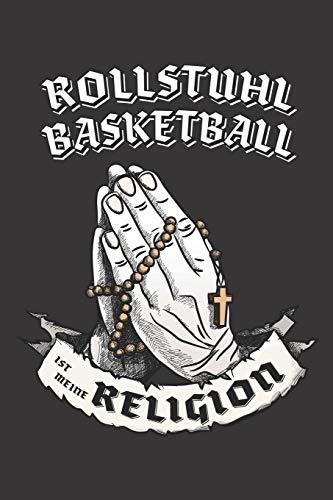 Rollstuhl Basketball Ist Meine Religion: DIN A5 6x9 I 120 Seiten I Blanko I Notizbuch I Notizheft I Notizblock I Geschenk I Geschenkidee