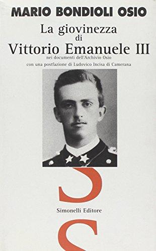 La giovinezza di Vittorio Emanuele III nei documenti dell'Archivio Osio (Il piacere di raccontare)
