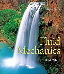 Fluid Mechanics by Frank White 8 edition (Textbook ONLY, Hardcover)