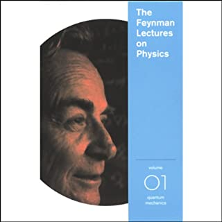 The Feynman Lectures on Physics: Volume 1, Quantum Mechanics                   By:                                                                                                                                 Richard P. Feynman                               Narrated by:                                                                                                                                 Richard P. Feynman                      Length: 5 hrs and 31 mins     5 ratings     Overall 4.0