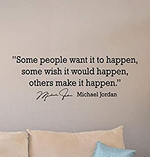Michael Jordan Quote Wall Decal Some People Want It to Happen Poster Motivational Quote Basketball Poster Player Gift Vinyl Sticker Gym Sport Wall Art Basketball Wall Decor Mural Print 920