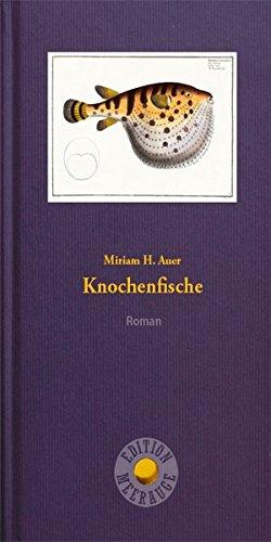 Knochenfische: Roman (Edition Meerauge)
