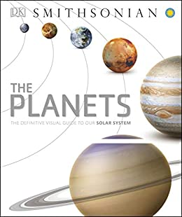 The Planets: The Definitive Visual Guide to Our Solar System (English Edition) por [DK]