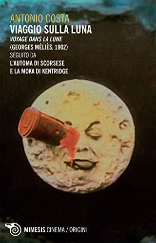 Viaggio sulla luna: Voyage dans la Lune (Georges Méliès, 1902) seguito da 'L'automa di Scorsese' e 'La moka di Kentridge'