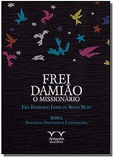 Frei Damião. O Missionário