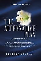 The Alternative Plan: Renegade Restored Testimony of a Backslider