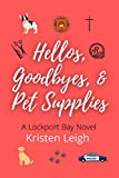 Hellos, Goodbyes, & Pet Supplies: A Lockport Bay Novel
