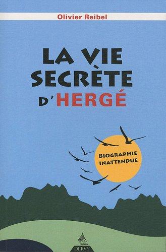 La vie secrète d'Hergé : Biographie inattendue