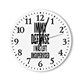 DKISEE Reloj de pared redondo de madera para dormitorio, sala de estar o casa, silencioso, con mecanismo de cuarzo, no hace tictac, con texto en inglés 'In My Defense I Was Left Unsupervised' 1008495