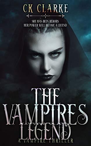 The Vampires Legend: a vampire thriller (English Edition)