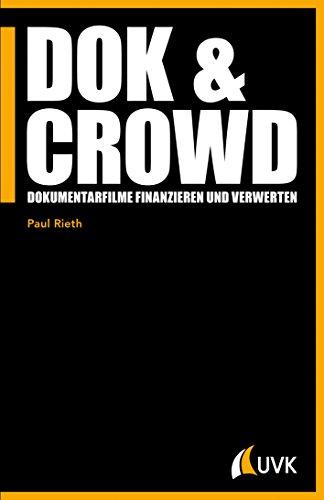 DOK & CROWD: Dokumentarfilme finanzieren und verwerten (Praxis Film 89)