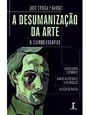 A Desumanização da Arte & Outros Escritos