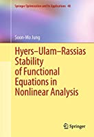 Hyers-Ulam-Rassias Stability of Functional Equations in Nonlinear Analysis (Springer Optimization and Its Applications (48))