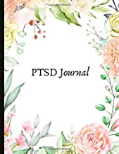 PTSD Journal: Beautiful Journal for PTSD Sufferers With Symptom & Trigger Tracking, Anxiety & Mood Trackers, Worksheets, Quotes, Mindfulness Exercises, Gratitude Prompts and more.