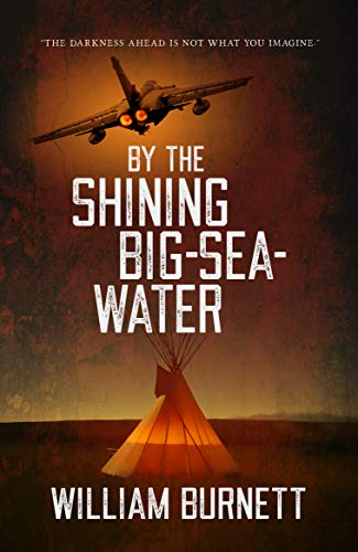 By the Shining Big-Sea-Water: 'The Darkness Ahead Is Not What You Imagine.' (English Edition)