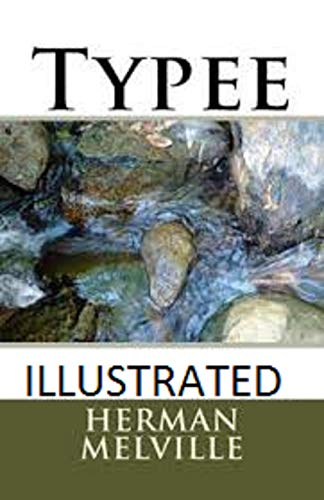 Typee IllustratedTypee Illustrated (English Edition)