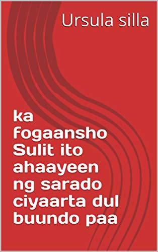 ka fogaansho Sulit ito ahaayeen ng sarado ciyaarta dul buundo paa (Italian Edition)
