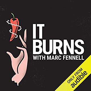 It Burns     The Scandal-Plagued Race to Breed the World's Hottest Chilli              Written by:                                                                                                                                 Marc Fennell                               Narrated by:                                                                                                                                 Marc Fennell                      Length: 2 hrs and 50 mins     1 rating     Overall 2.0