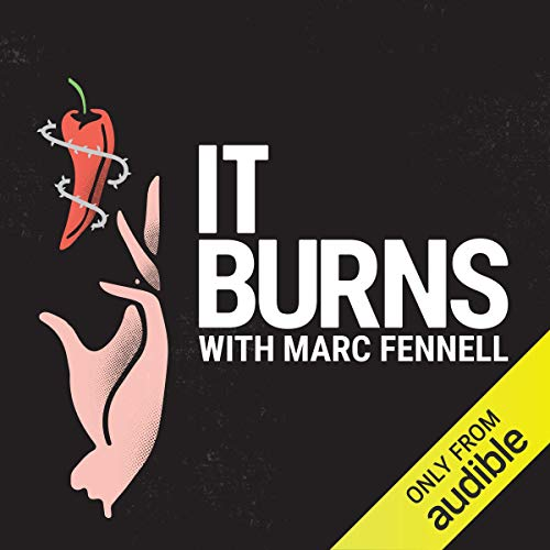 It Burns     The Scandal-Plagued Race to Breed the World's Hottest Chilli              By:                                                                                                                                 Marc Fennell                               Narrated by:                                                                                                                                 Marc Fennell                      Length: 2 hrs and 50 mins     10 ratings     Overall 4.5