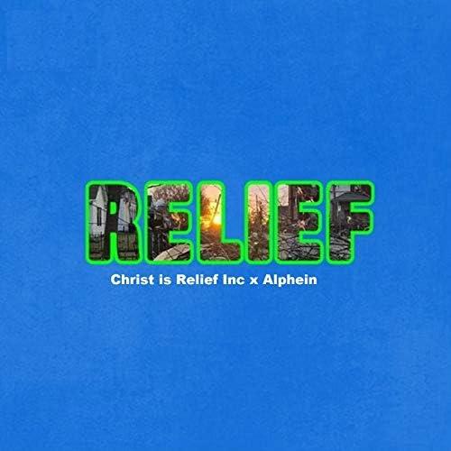 Alphein & Christ is Relief Inc