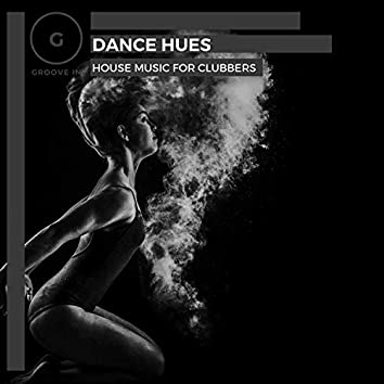Dance Hues - House Music For Clubbers