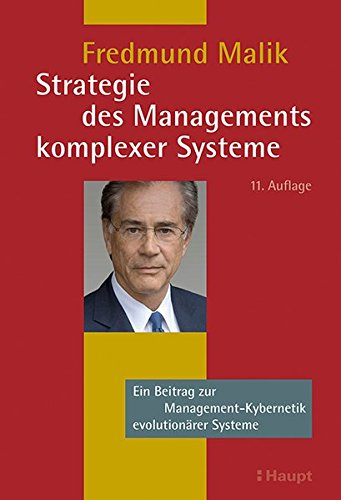 Strategie des Managements komplexer Systeme: Ein Beitrag zur Management-Kybernetik evolutionärer Systeme