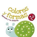 Colores y formas: Aprendo y me divierto +2