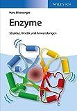 Enzyme: Struktur, Kinetik und Anwendungen - Hans Bisswanger