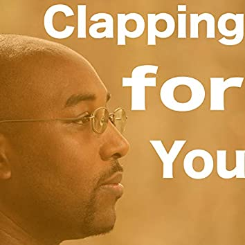 Clapping for You