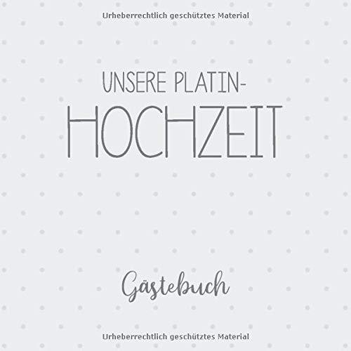 Unsere Platin-Hochzeit Gästebuch: Erinnerungsalbum zur Platinhochzeit und Geschenk zum 55....
