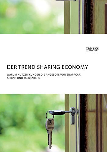 Der Trend Sharing Economy. Warum nutzen Kunden die Angebote von