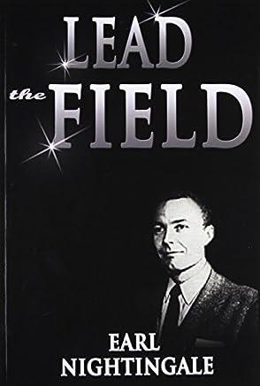 Lead the Field by Earl Nightingale(2007-11-28)